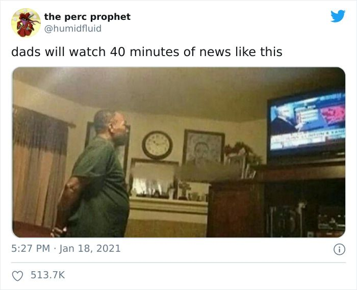 Someone Points Out That Dads Watch Tv In A Very Specific Way And It S Hilarious 25 Pics In 2021 Dad Watch Really Funny Memes Dads