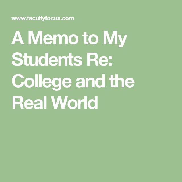 A Memo to My Students Re: College and the Real World