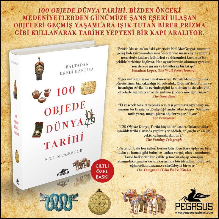 YENİ KİTAP!  100 OBJEDE DÜNYA TARİHİ (Ciltli) - NEIL MACGREGOR  İnsanlık tarihi, bizler bu dünyada izimizi bırakmak, hayranlık uyandırmak ve hayatımızı kolaylaştırmak için yeni şeyler yarattıkça yazıldı. 100 Objede Dünya Tarihi, bizden önceki medeniyetlerden günümüze şans eseri ulaşan objeleri geçmiş yaşamlara ışık tutan birer prizma  gibi kullanarak tarihe yepyeni bir kapı aralıyor.  İncelemek ve satın almak için…