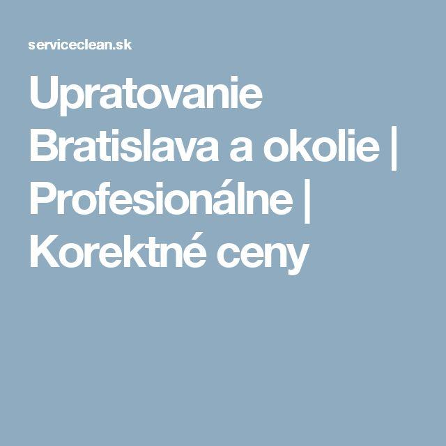 Upratovanie Bratislava a okolie | Profesionálne | Korektné ceny