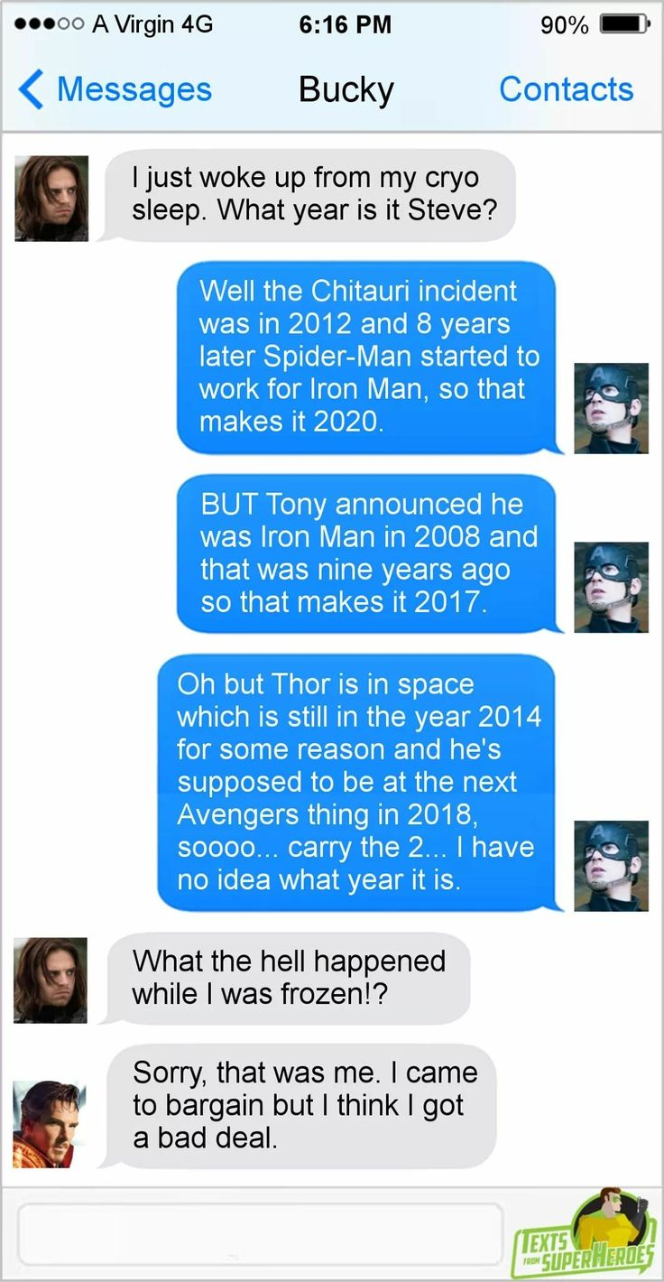 Texts from superheroes. What year is it? 2017? 2020? Carry the two... I have no idea.