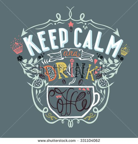 "Vector illustration of coffee cup silhouette. ""Keep calm and drink coffee"" calligraphic and lettering poster or postcard. Color Chalk design, coffee collection - stock vector"