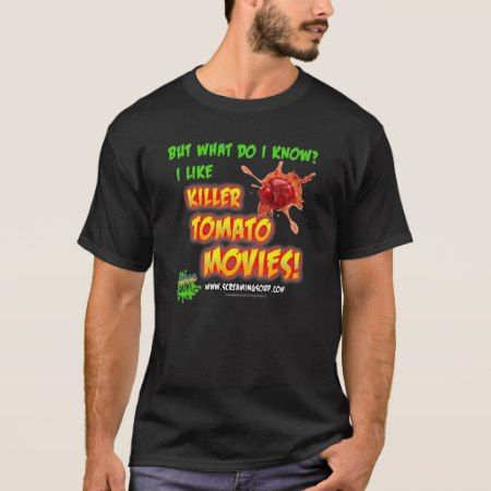 SCREAMING SOUP! I Like Killer Tomato Movies TShirt - click to get yours right now!