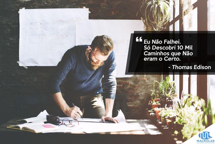 Não tenha #Medo de #Falhar, isso é #Necessário. ;) Tenha uma #Ótima #Semana! Produtos Essenciais para sua Empresa-> Macrolab.com.br