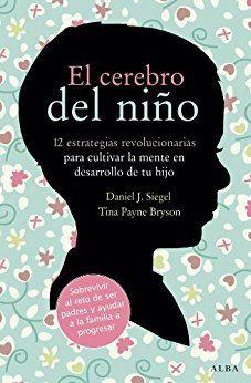 El cerebro del niño (Fuera de colección) de [Siegel, Daniel J., Tina Payne Bryson]