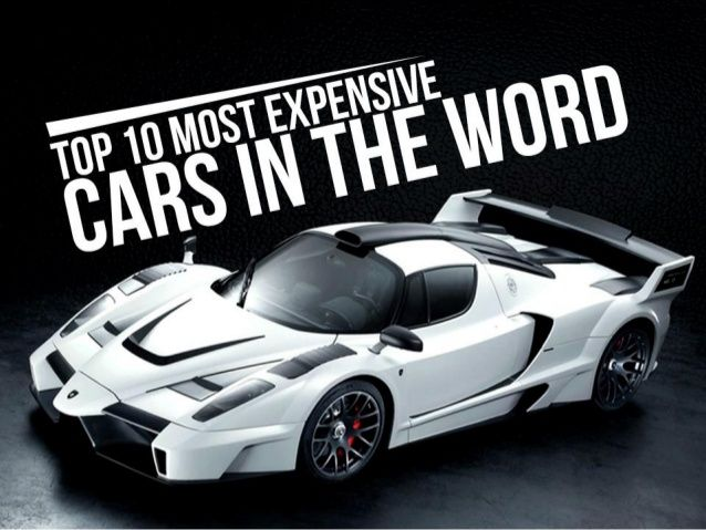 Top 10 Most Expensive Cars >> Top 10 Most Expensive Cars In The World Expensive Cars