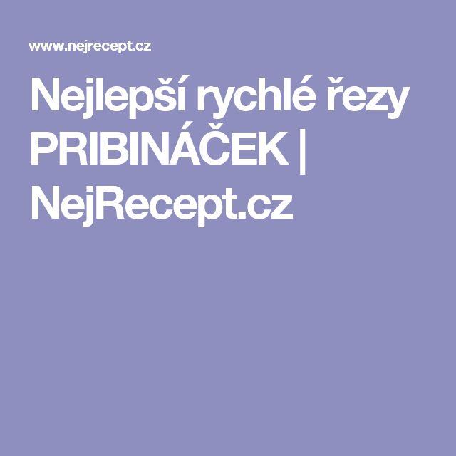 Nejlepší rychlé řezy PRIBINÁČEK | NejRecept.cz