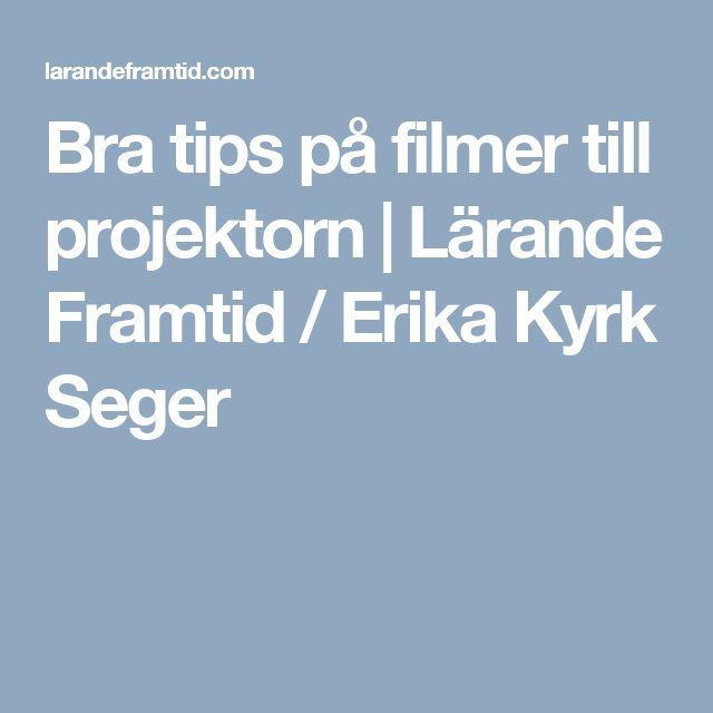 Bra tips på filmer till projektorn | Lärande Framtid / Erika Kyrk Seger