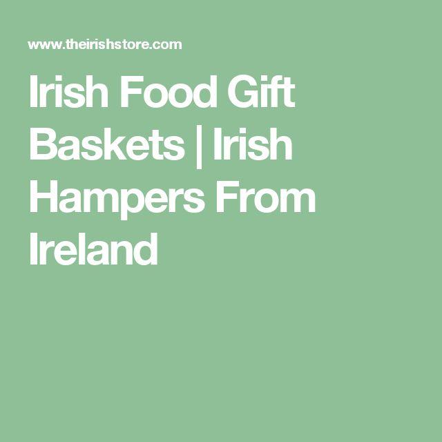 Irish Food Gift Baskets | Irish Hampers From Ireland