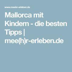 Mallorca mit Kindern - die besten Tipps | mee(h)r-erleben.de