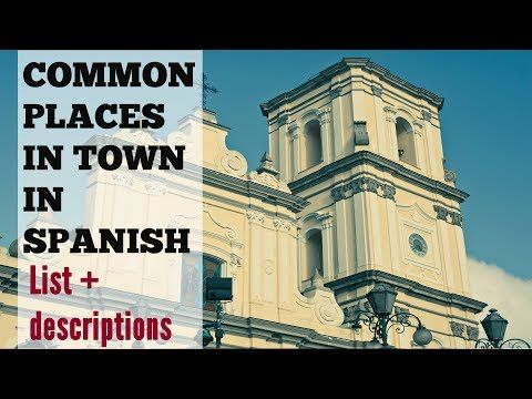 Describing your town in Spanish: conversations about places & directions | Spanish Learning Lab