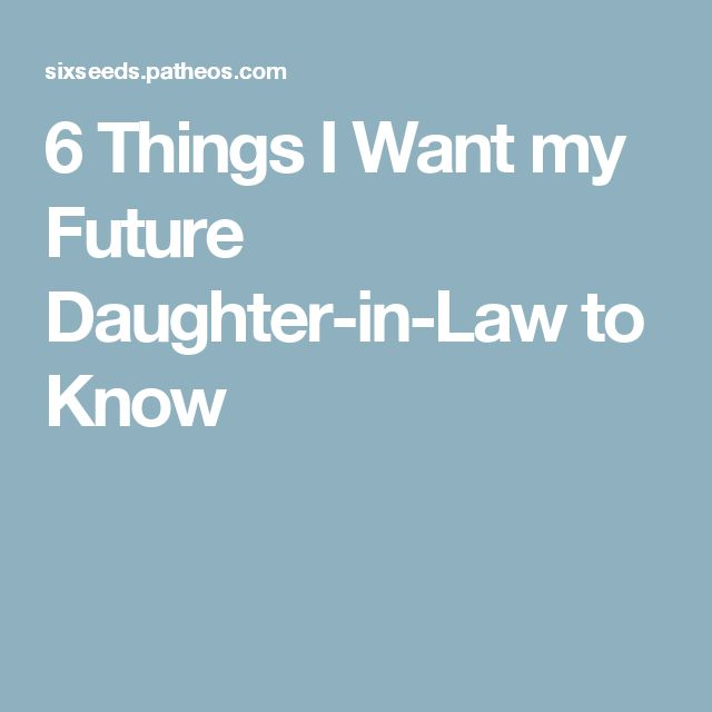 letter to future daughter in law 6 things i want my future in to an open 23202