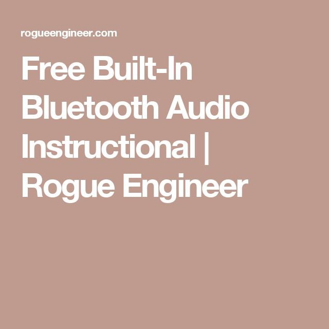 Free Built-In Bluetooth Audio Instructional | Rogue Engineer