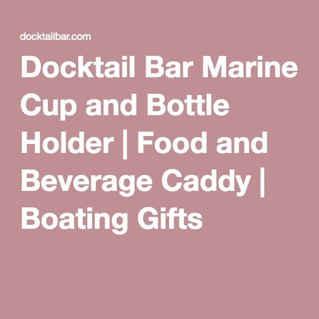 Docktail Bar Marine Cup and Bottle Holder | Food and Beverage Caddy | Boating Gifts