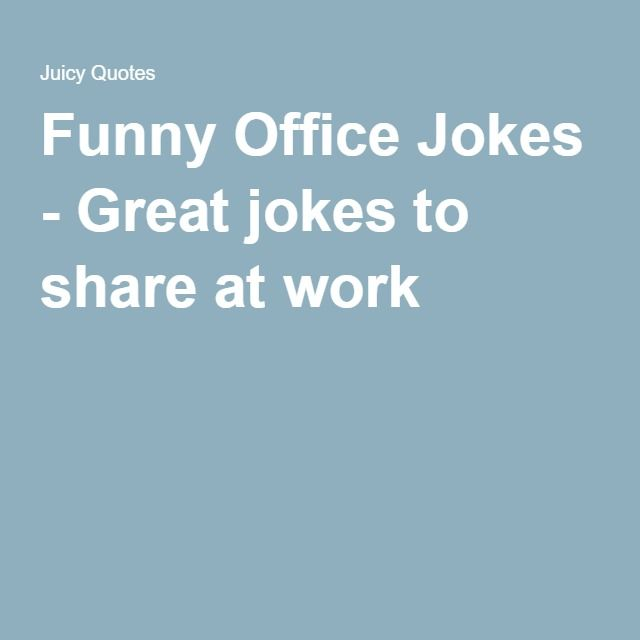 Funny Office Jokes - Great jokes to share at work | Funny ...
