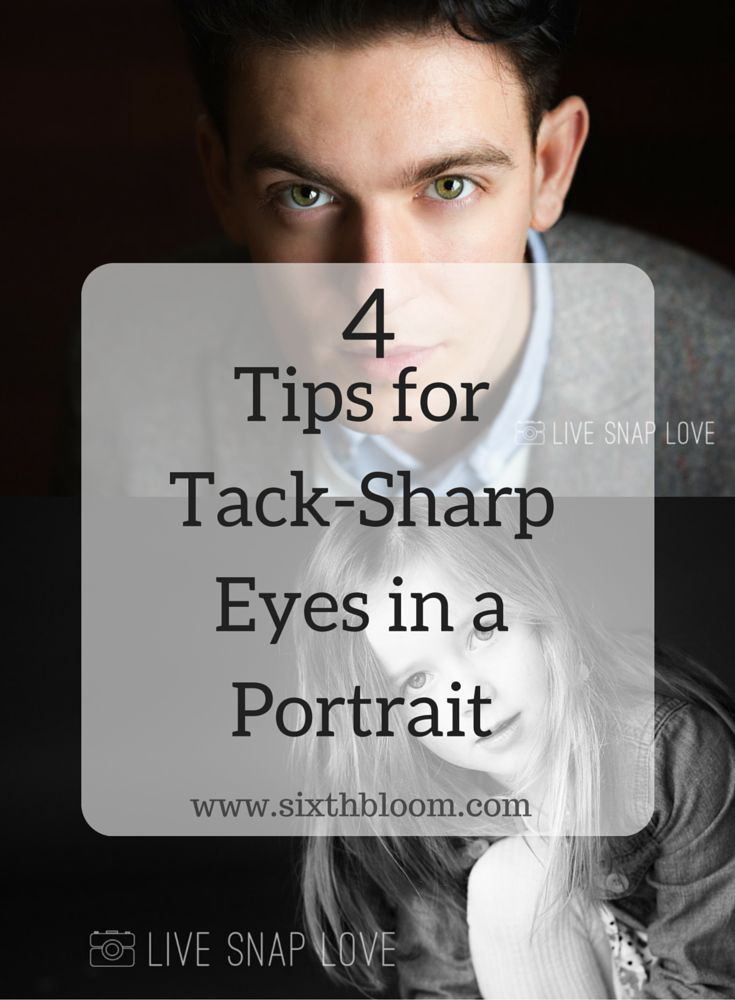 Photography Tips - 4 Tips for Sharp Eyes in Portraits