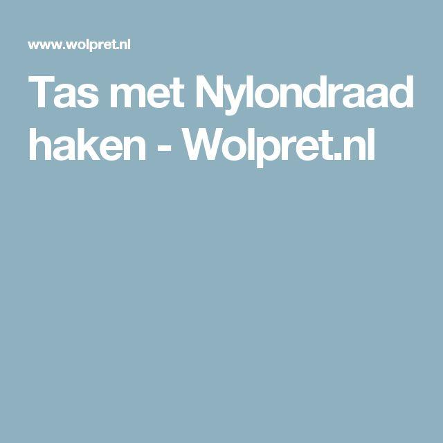 Tas met Nylondraad haken - Wolpret.nl