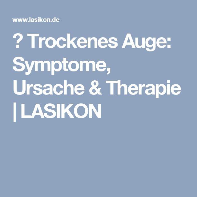 ▷ Trockenes Auge: Symptome, Ursache & Therapie | LASIKON
