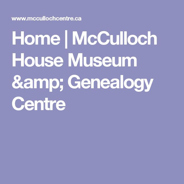 Home | McCulloch House Museum & Genealogy Centre