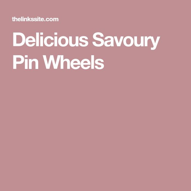 Delicious Savoury Pin Wheels