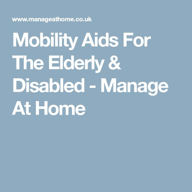 Mobility Aids For The Elderly & Disabled - Manage At Home
