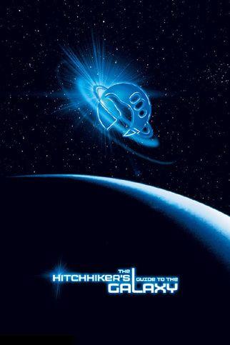 91. La Guía del Autoestopista Galáctico (Garth Jennings, 2005)