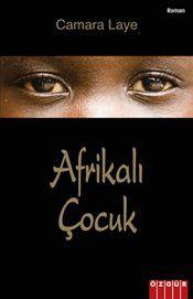 Afrikalı Çocuk - Camara Laye