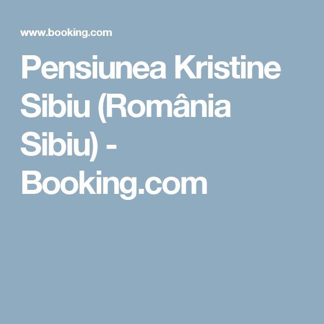 Pensiunea Kristine Sibiu (România Sibiu) - Booking.com