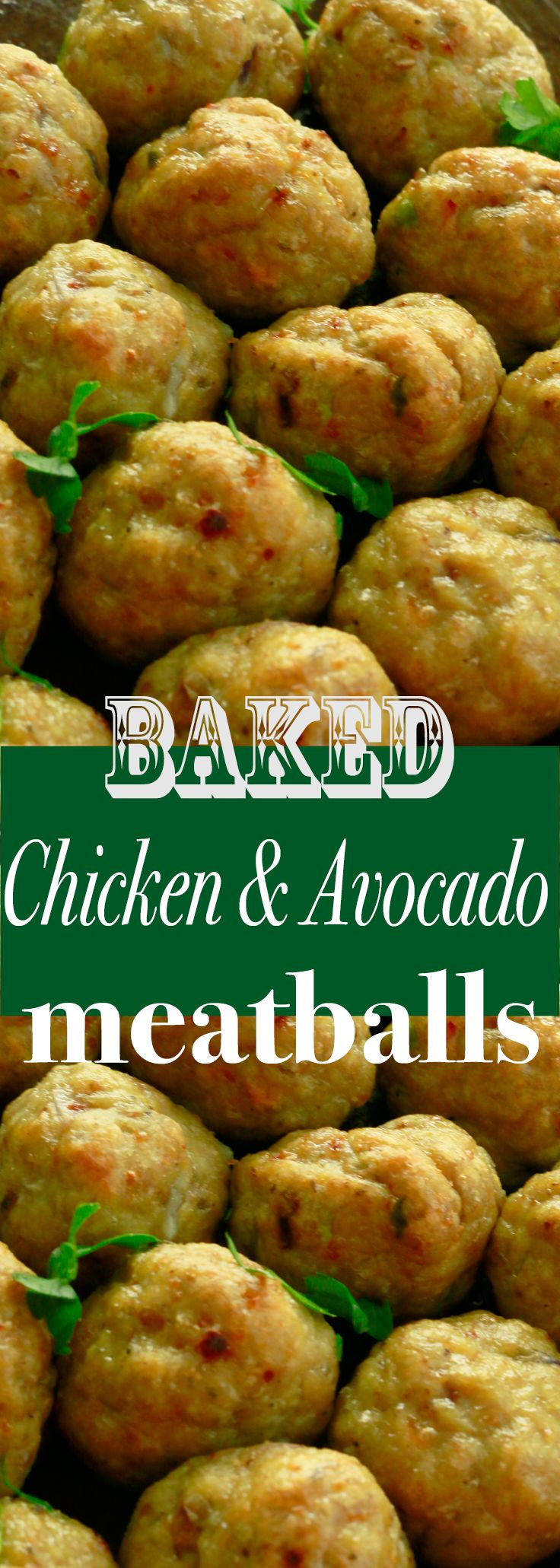 Baked chicken avocado meatballs (ground chicken, avocado, egg, breadcrumbs, seasonings).