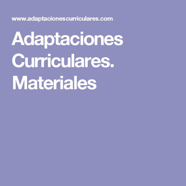 Adaptaciones Curriculares. Materiales