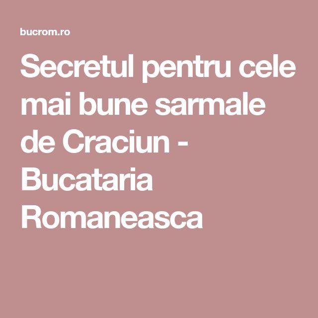 Secretul pentru cele mai bune sarmale de Craciun - Bucataria Romaneasca