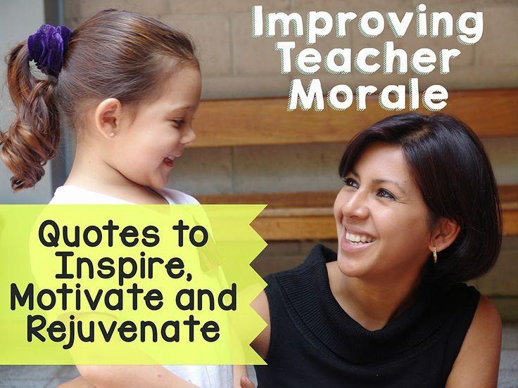 Improving Teacher Morale: Quotes to Inspire, Motivate and Rejuvenate