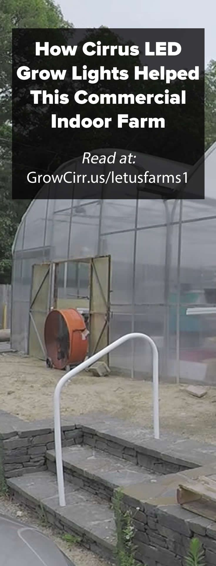 The startup process for a commercial indoor farm is a challenge to say the least. From navigating local zoning laws and business ordinances, to managing multiple contractors, to meeting deadlines for getting started in order to generate revenue and repay loans; it's a delicate juggling act that can easily be disrupted. The team at Cirrus LED Grow Lights understands these challenges having help many commercial greenhouses through the process.