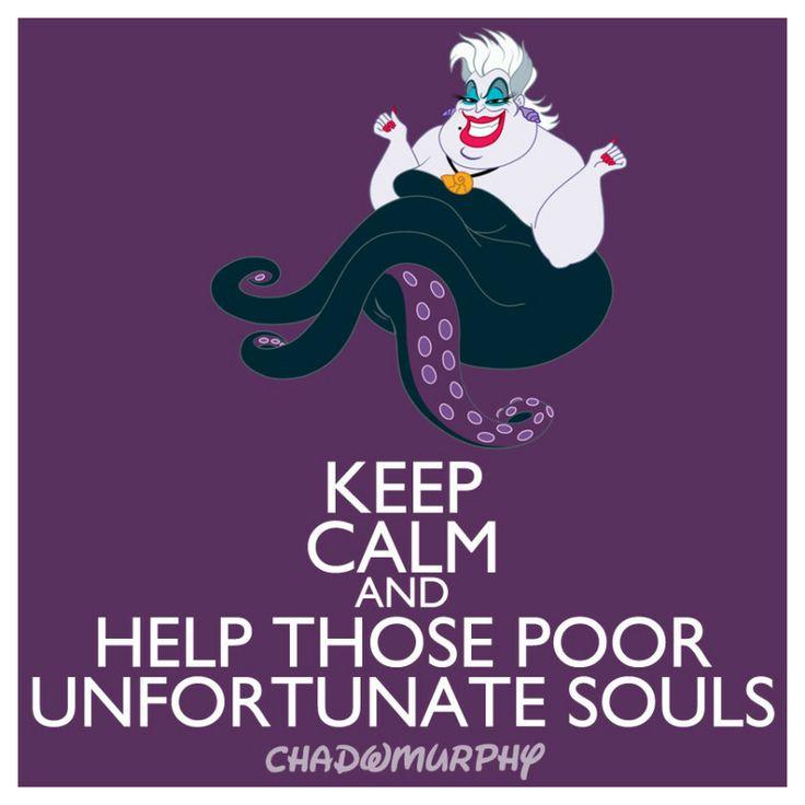 Keep Calm  Help Those Poor Unfortunate Souls