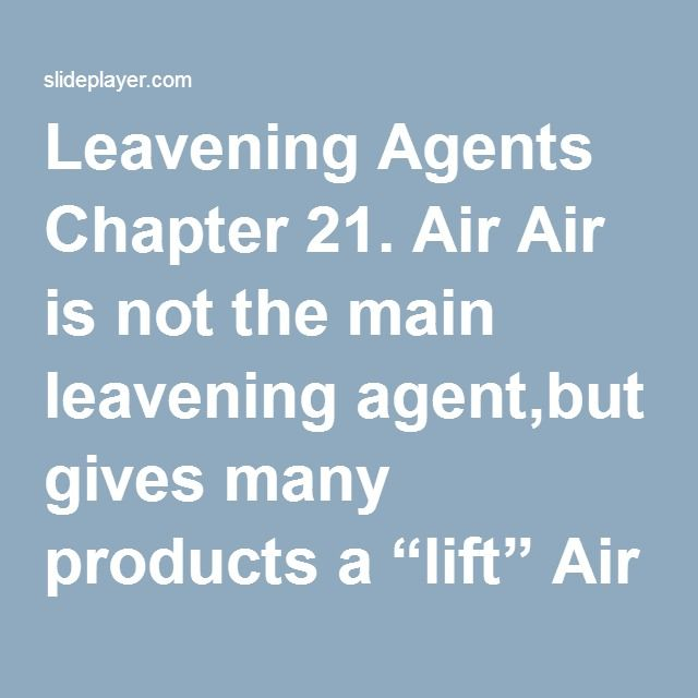"""Leavening Agents Chapter 21. Air Air is not the main leavening agent,but gives many products a """"lift"""" Air is the principal leavening agent in meringues. - ppt download"""