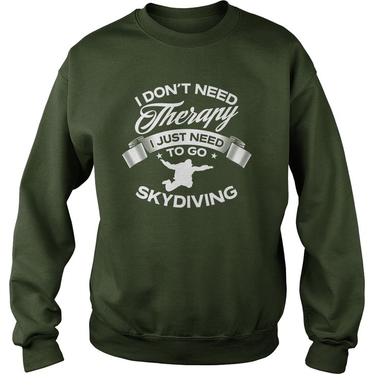 I Dont Need Therapy I Just Need To Go #Skydiving, Order HERE ==> https://www.sunfrog.com/Outdoor/112905044-396791270.html?48546, Please tag & share with your friends who would love it, #skydiving gear, skydiving tumblr, skydiving photos #brandweer #photography #products  sky diver fun, sky diver scuba diving, sky diver pictures  #quote #sayings #quotes #saying #redhead #architecture #ginger #art #cars #motorcycles #celebrities #DIY #crafts #design #education