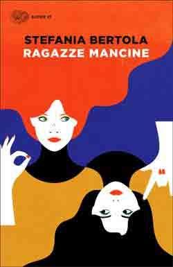 Stefania Bertola, Ragazze mancine, Super ET - DISPONIBILE ANCHE IN EBOOK