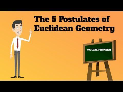 The 5 Postulates of Euclidean Geometry