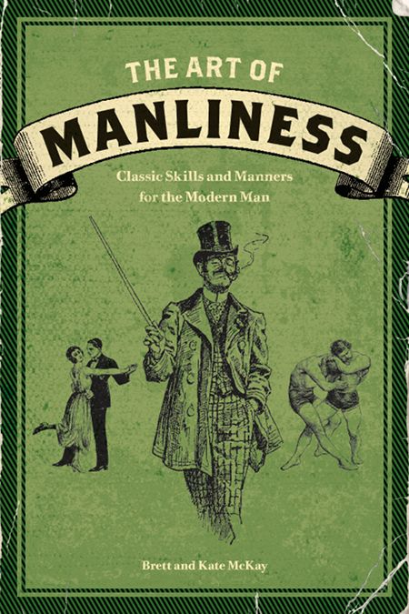 the art of manliness: Modern But, Art Of Manliness, Classic Skills, Modern Man, Art Of Men, Gifts Ideas, Book, Artofmanli, Manners