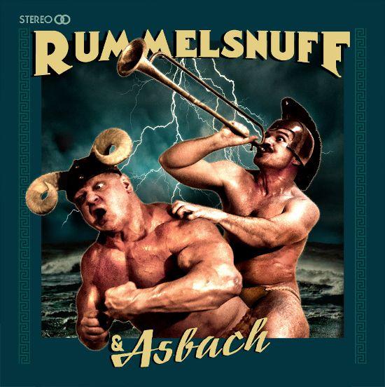 RUMMELSNUFF: RUMMELSNUFF & ASBACH - NEW ALBUM