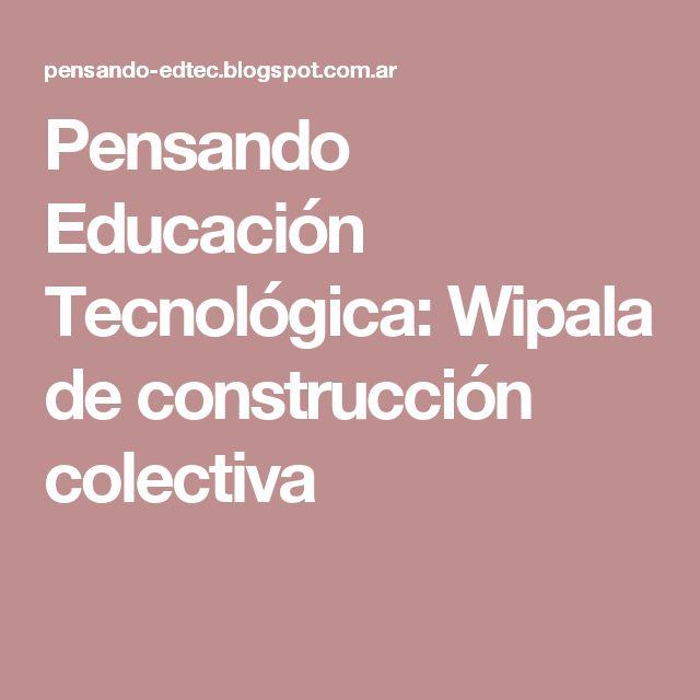 Pensando Educación Tecnológica: Wipala de construcción colectiva