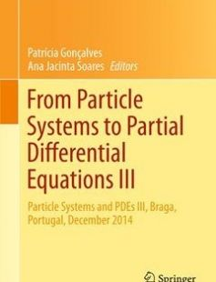 From Particle Systems to Partial Differential Equations III free download by Patrícia Gonçalves Ana Jacinta Soares (eds.) ISBN: 9783319321424 with BooksBob. Fast and free eBooks download.  The post From Particle Systems to Partial Differential Equations III Free Download appeared first on Booksbob.com.