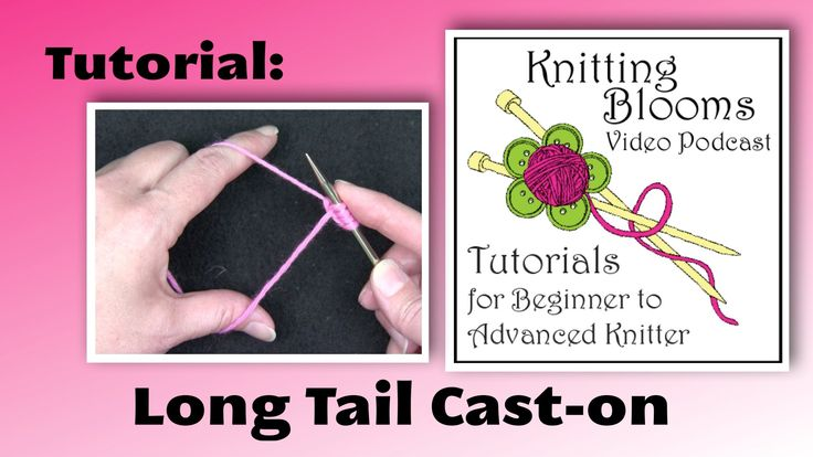 Knitting Long Tail Cast On How Much : Best images about knitting blooms podcast on pinterest