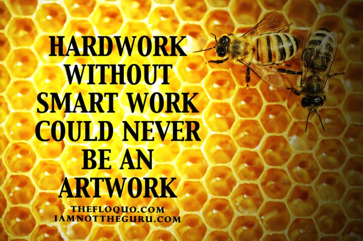 Bee Quotes: Hard Work, Without Smart Work, Could Never Be An Artwork