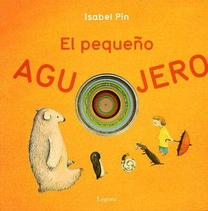 """Libros infantiles. """"El pequeño agujero"""" de Isabel Pin, editado por #LóguezEdiciones. #CuentosInfantiles #mylittlebookbox"""
