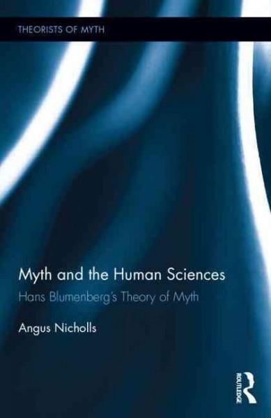 Myth and the Human Sciences: Hans Blumenberg's Theory of Myth