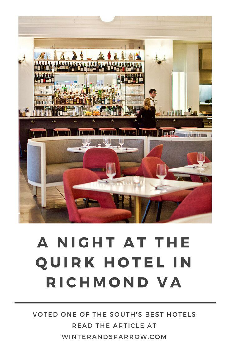 A Night At The Quirk Hotel In Richmond Virginia Winter Sparrow Hotel Best Hotels Richmond Virginia