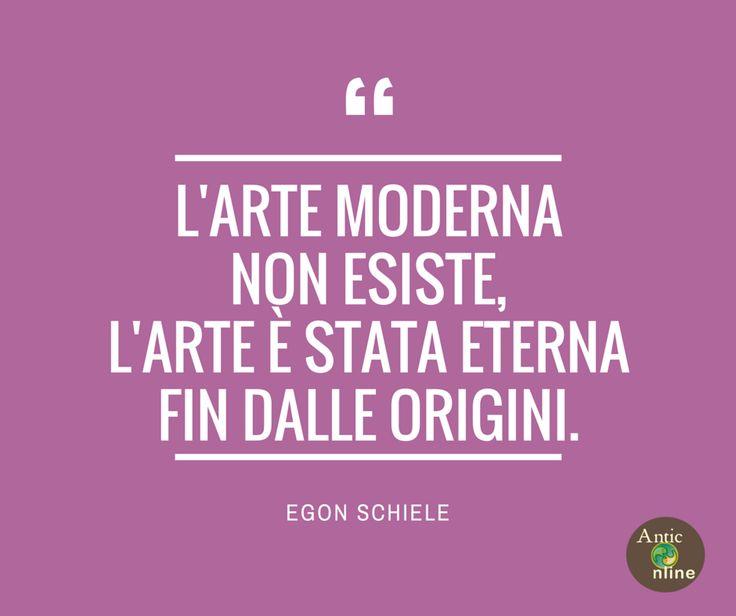 L'arte moderna non esiste, l'arte è stata eterna fin dalle origini #arte #art #quotes #aforismi #citazioni #schiele