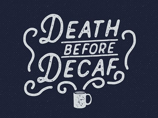 The post Dying Earlier than Decaf appeared first on DICKLEUNG DESIGN GROUP.  Uncategorized Death Decaf