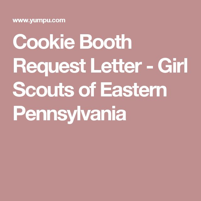 Cookie Booth Request Letter - Girl Scouts of Eastern Pennsylvania